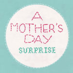 Mother's+Day surprise